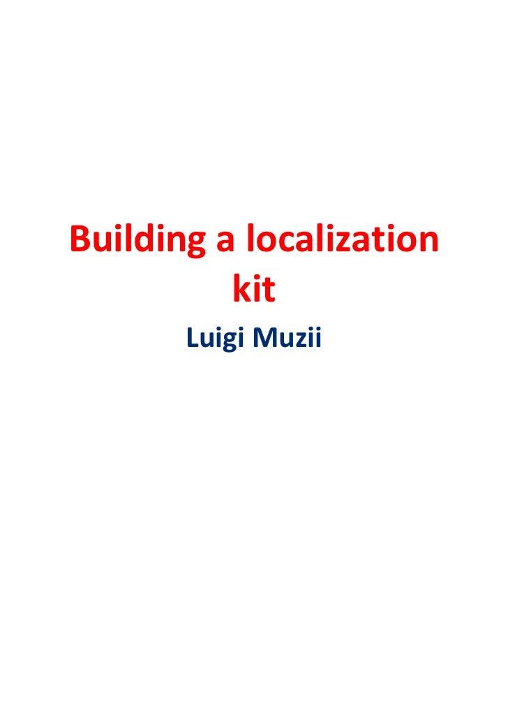 Building a localization          kit       Luigi Muzii