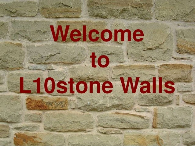 Welcome to L10stone Walls