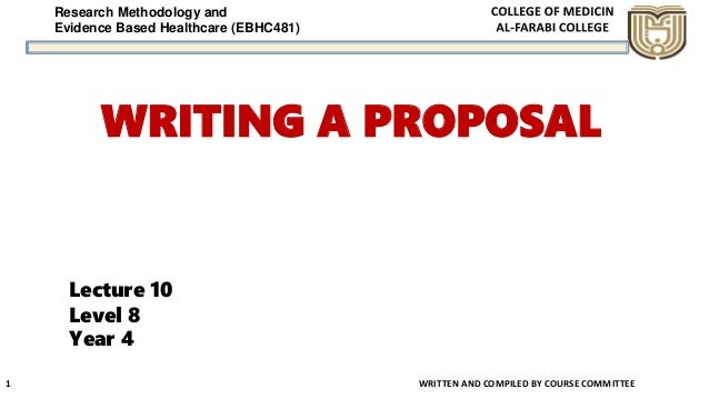 Research Methodology and Evidence Based Healthcare (EBHC481) WRITING A PROPOSAL WRITTEN AND COMPILED BY COURSE COMMITTEE 1...