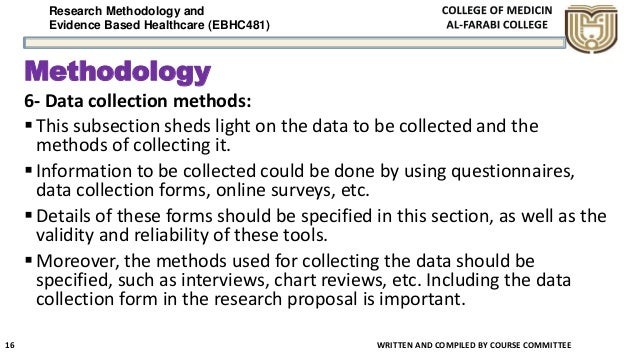 Research Methodology and Evidence Based Healthcare (EBHC481) Methodology 6- Data collection methods: This subsection shed...