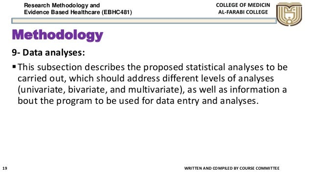 Research Methodology and Evidence Based Healthcare (EBHC481) Methodology 9- Data analyses: This subsection describes the ...