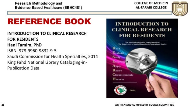 Research Methodology and Evidence Based Healthcare (EBHC481) REFERENCE BOOK WRITTEN AND COMPILED BY COURSE COMMITTEE 25 IN...