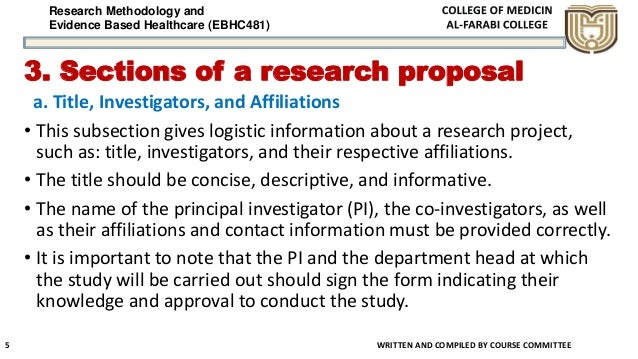 Research Methodology and Evidence Based Healthcare (EBHC481) 3. Sections of a research proposal a. Title, Investigators, a...