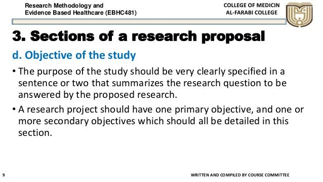 Research Methodology and Evidence Based Healthcare (EBHC481) 3. Sections of a research proposal d. Objective of the study ...