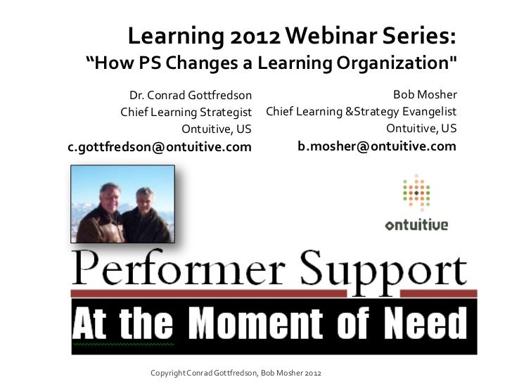 """Learning 2012 Webinar Series:  """"How PS Changes a Learning Organization""""        Dr. Conrad Gottfredson                     ..."""