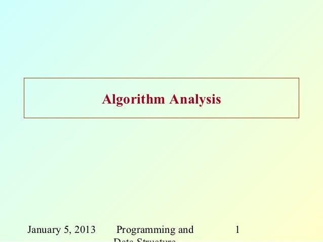 Algorithm AnalysisJanuary 5, 2013     Programming and    1