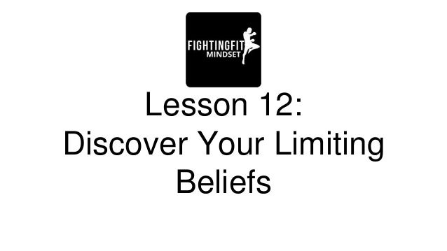 Lesson 12: Discover Your Limiting Beliefs