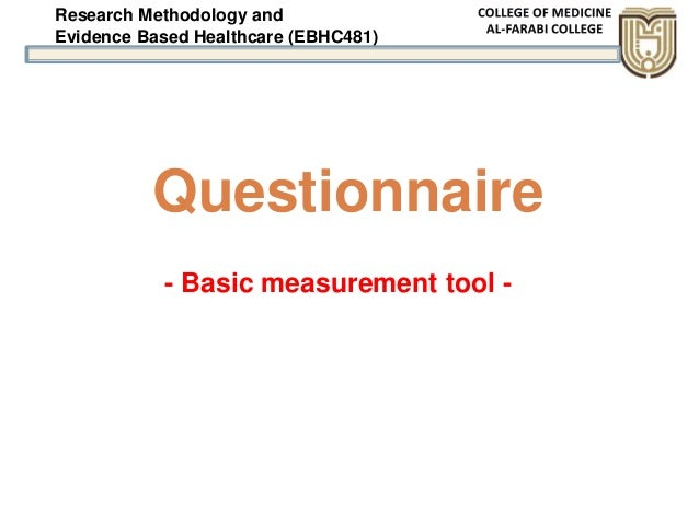 Research Methodology and Evidence Based Healthcare (EBHC481) Questionnaire - Basic measurement tool -