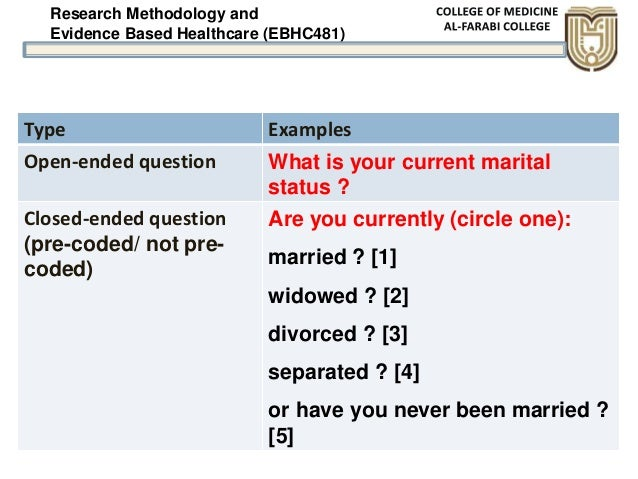 Research Methodology and Evidence Based Healthcare (EBHC481) Type Examples Open-ended question What is your current marita...