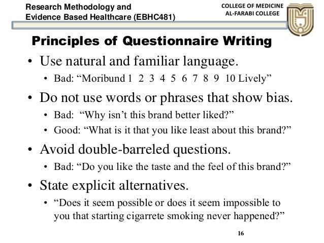 "Research Methodology and Evidence Based Healthcare (EBHC481) 16 • Use natural and familiar language. • Bad: ""Moribund 1 2 ..."