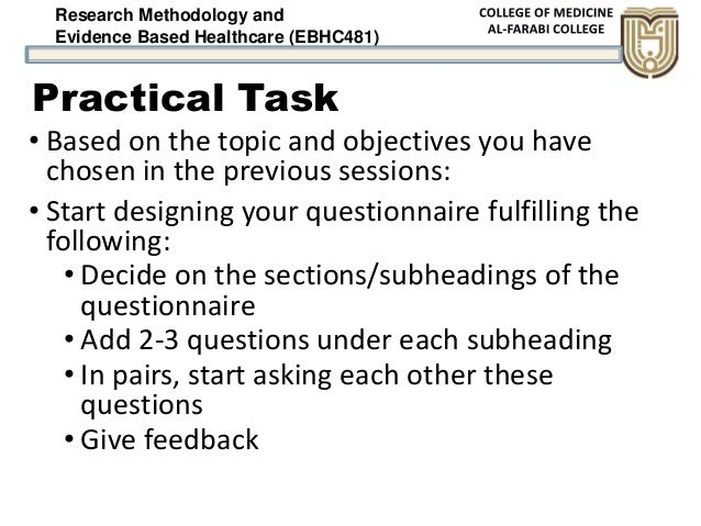 Research Methodology and Evidence Based Healthcare (EBHC481) Practical Task • Based on the topic and objectives you have c...