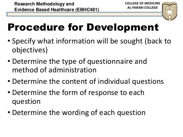 Research Methodology and Evidence Based Healthcare (EBHC481) Procedure for Development • Specify what information will be ...