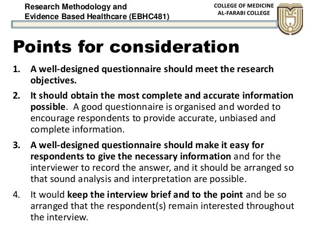 Research Methodology and Evidence Based Healthcare (EBHC481) Points for consideration 1. A well-designed questionnaire sho...