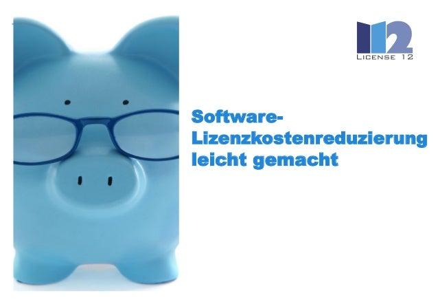 + Software- Lizenzkostenreduzierung leicht gemacht