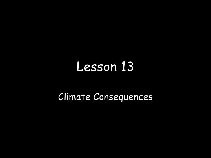 Lesson 13 Climate Consequences