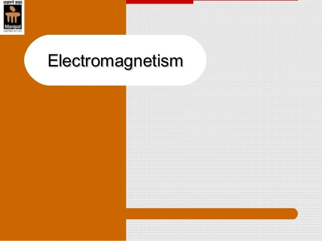 ElectromagnetismElectromagnetism