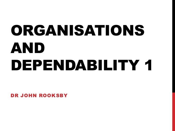 ORGANISATIONSANDDEPENDABILITY 1DR JOHN ROOKSBY