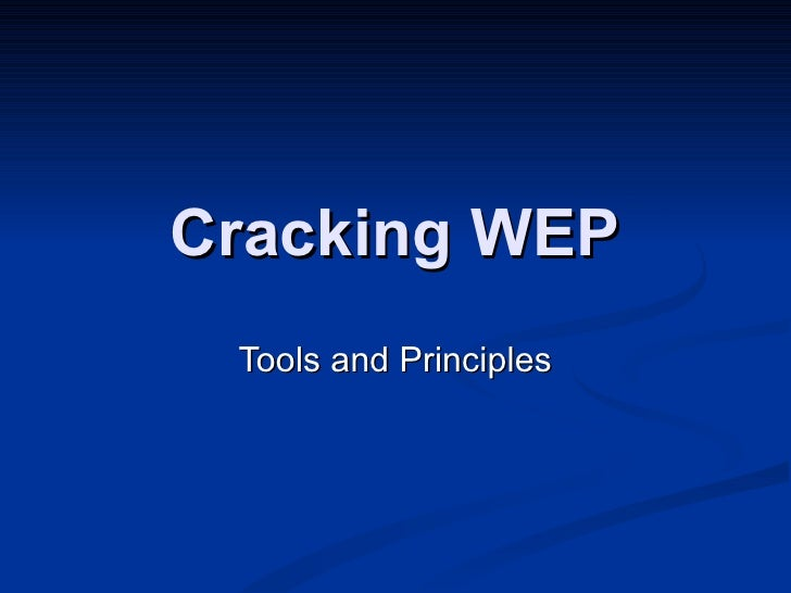 Cracking WEP Tools and Principles