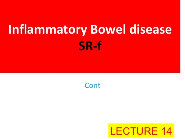 Inflammatory Bowel diseaseSR-fContLECTURE 14