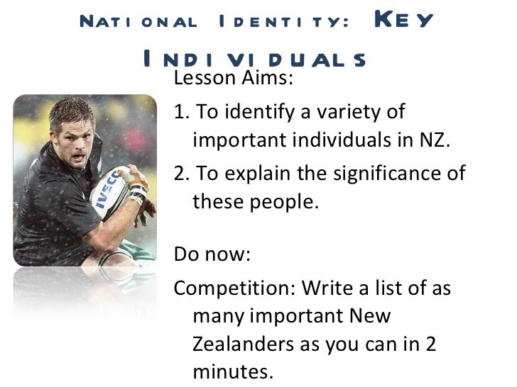 National Identity:  Key Individuals <ul><li>Lesson Aims: </li></ul><ul><li>1. To identify a variety of important individua...