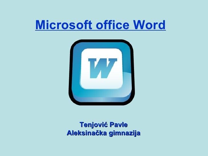 Microsoft office Word         Tenjović Pavle     Aleksinačka gimnazija