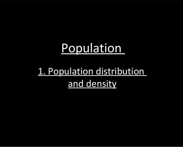 Population 1. Population distribution and density