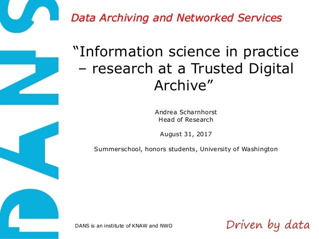 """DANS is an institute of KNAW and NWO Data Archiving and Networked ServicesData Archiving and Networked Services """"Informati..."""