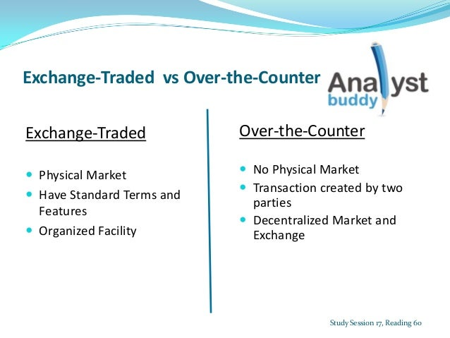 Over the counter options vs exchange traded options