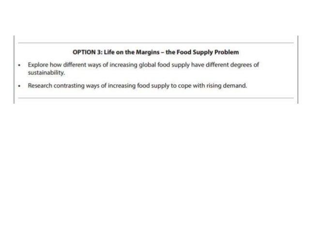 CASE STUDIES 1. Organic Food in the UK (p86, Witherick) AND Oganiponicos, Cuba. Organoponico (from 1.15) 2. Gene Revolutio...