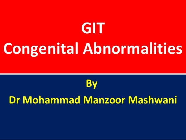 GITCongenital AbnormalitiesByDr Mohammad Manzoor Mashwani