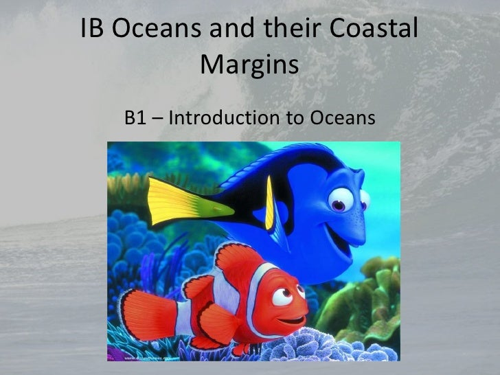 IB Oceans and their Coastal Margins<br />B1 – Introduction to Oceans<br />