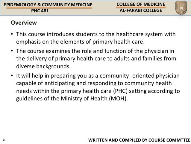 EPIDEMIOLOGY & COMMUNITY MEDICINE WRITTEN AND COMPILED BY COURSE COMMTTEE • This course introduces students to the healthc...
