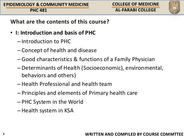 EPIDEMIOLOGY & COMMUNITY MEDICINE WRITTEN AND COMPILED BY COURSE COMMTTEE • I: Introduction and basis of PHC –Introduction...