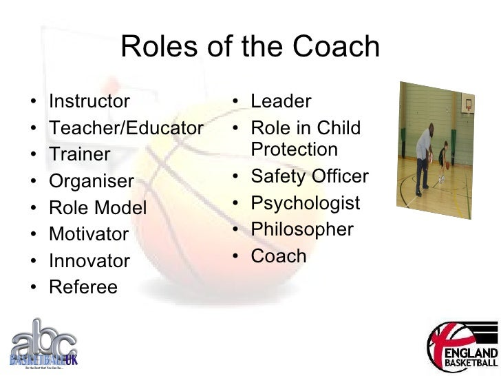 roles and responsibilities of a coach Some coaching specialties include career coaching, executive coaching, leadership coaching, start-up ventures and entrepreneurial coaching, relationship coaching and health ans wellness coaching let me say it again, i think the role of a life coach is to get your from where you are, to where you want to be, regardless of the specialty area or .