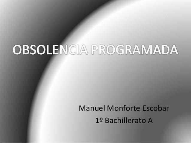 Manuel Monforte Escobar 1º Bachillerato A