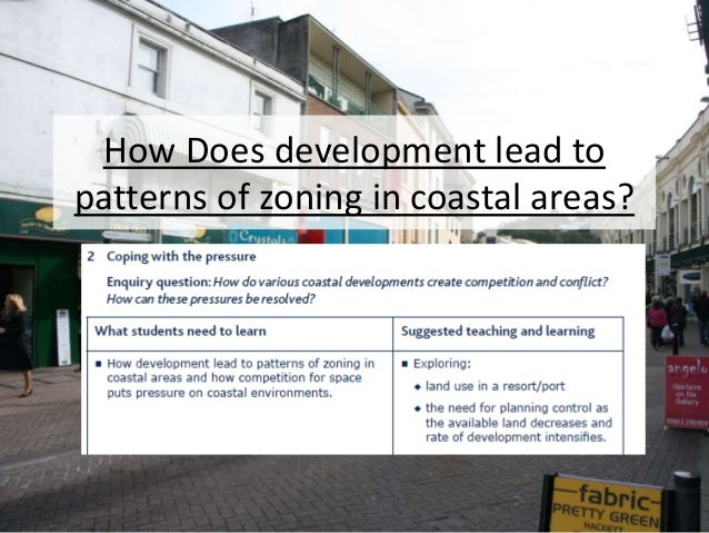 How Does development lead to patterns of zoning in coastal areas?