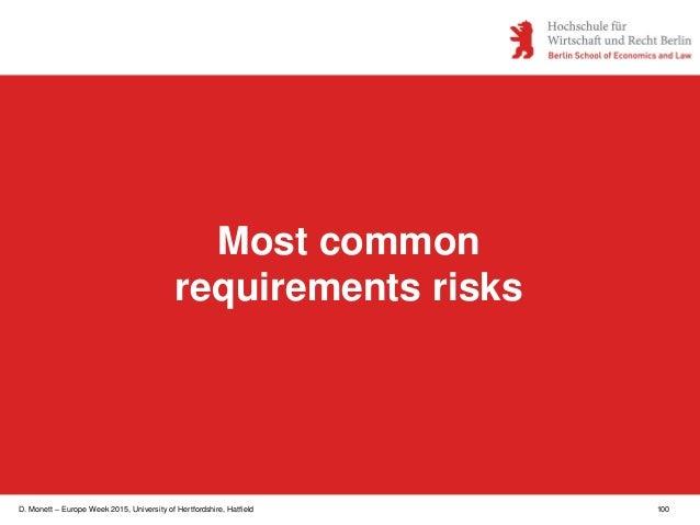 D. Monett – Europe Week 2015, University of Hertfordshire, Hatfield 100 Most common requirements risks
