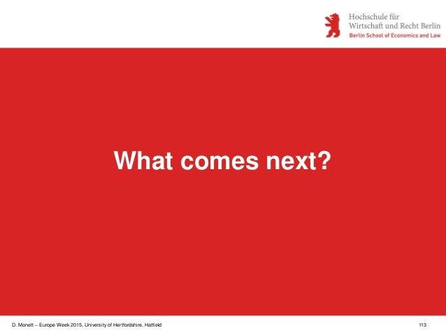 D. Monett – Europe Week 2015, University of Hertfordshire, Hatfield 113 What comes next?
