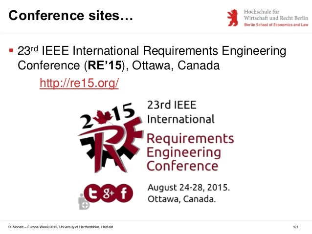 D. Monett – Europe Week 2015, University of Hertfordshire, Hatfield Conference sites…  23rd IEEE International Requiremen...