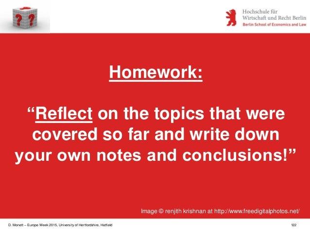 "D. Monett – Europe Week 2015, University of Hertfordshire, Hatfield 122 Homework: ""Reflect on the topics that were covered..."
