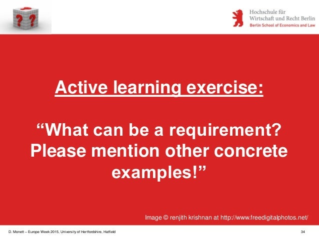 """D. Monett – Europe Week 2015, University of Hertfordshire, Hatfield 34 Active learning exercise: """"What can be a requiremen..."""