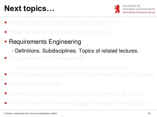 D. Monett – Europe Week 2015, University of Hertfordshire, Hatfield 36 Next topics…  Where does the major content come fr...