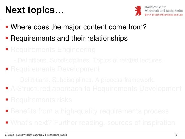 D. Monett – Europe Week 2015, University of Hertfordshire, Hatfield 5 Next topics…  Where does the major content come fro...
