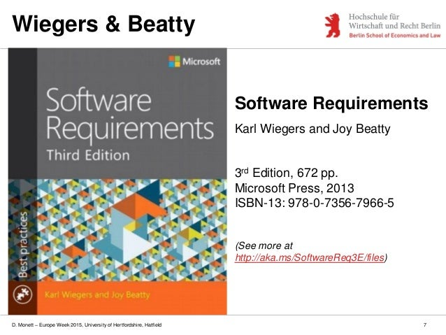 D. Monett – Europe Week 2015, University of Hertfordshire, Hatfield Software Requirements Karl Wiegers and Joy Beatty 3rd ...