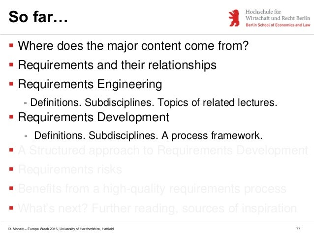 D. Monett – Europe Week 2015, University of Hertfordshire, Hatfield 77 So far…  Where does the major content come from? ...