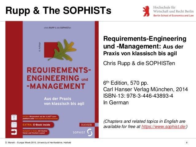 D. Monett – Europe Week 2015, University of Hertfordshire, Hatfield Requirements-Engineering und -Management: Aus der Prax...