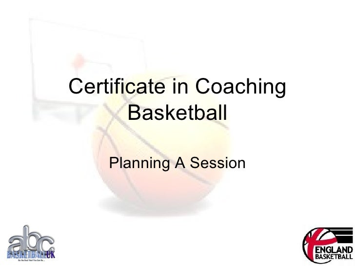 Certificate in Coaching Basketball Planning A Session