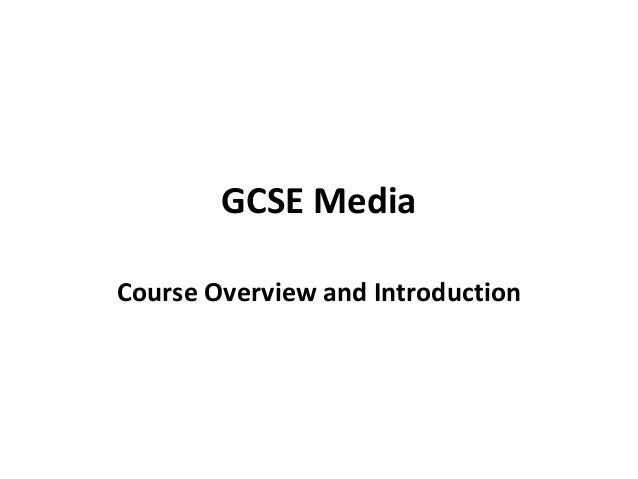 GCSE Media Course Overview and Introduction