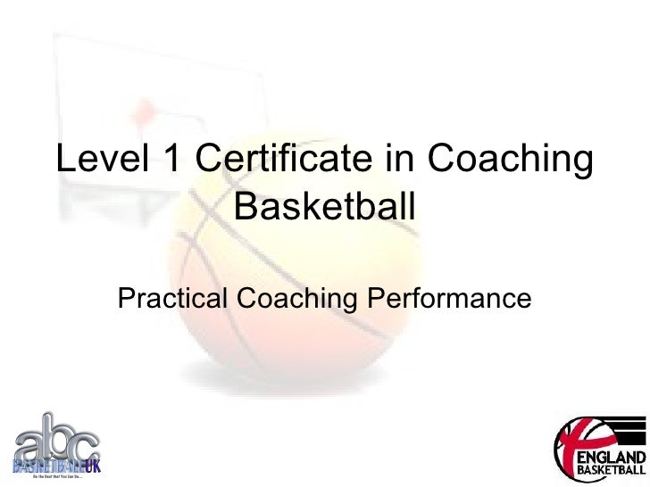 Level 1 Certificate in Coaching Basketball Practical Coaching Performance