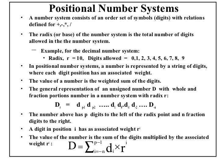 Positional Number Systems•   A number system consists of an order set of symbols (digits) with relations    defined for +,...